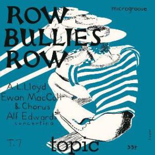 a-l-lloyd-and-ewan-maccoll-with-alf-edwards-row-bullies-row.jpg
