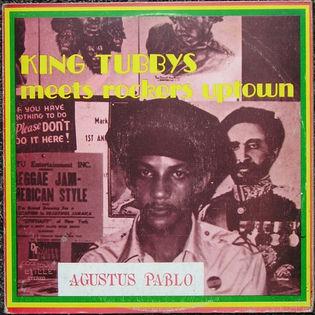 agustus-pablo-king-tubbys-meets-rockers-uptown.jpg