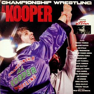 al-kooper-featuring-jeff-baxter-championship-wrestling.jpg