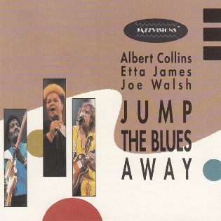 albert-collins-etta-james-and-joe-walsh-jump-the-blues-away.jpg
