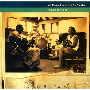 Ali Farka Toure withRy Cooder – Talking Timbuktu