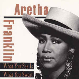 aretha-franklin-what-you-see-is-what-you-sweat.jpg