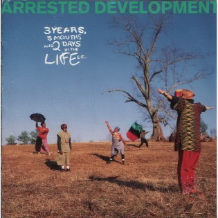 Arrested Development – 3 Years, 5 Months And 2 Days In The Life Of...