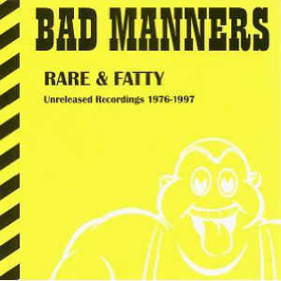 bad-manners-rare-and-fatty-rare-and-unreleased-1976-1997.jpg