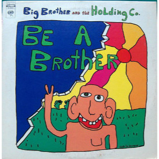big-brother-and-the-holding-company-be-a-brother.jpg
