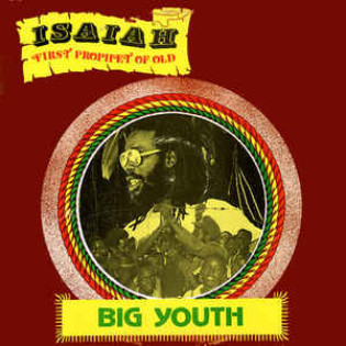 big-youth-isiah-first-prohphet-of-old.jpg