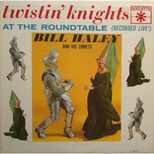 bill-haley-and-his-comets-twisting-knights-at-the-roundtable.jpg