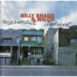 Billy Bragg and Wilco – Mermaid Avenue