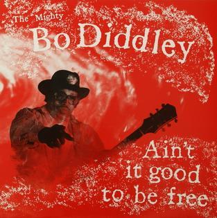 bo-diddley-aint-it-good-to-be-free.jpg