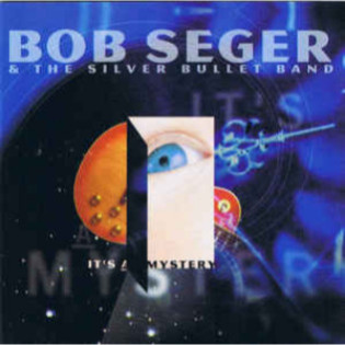 bob-seger-and-the-silver-bullet-band-its-a-mystery.jpg