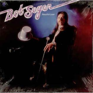 bob-seger-beautiful-loser.jpg