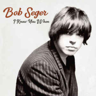 bob-seger-i-knew-you-when.jpg
