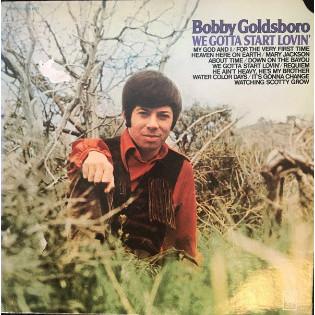 bobby-goldsboro-we-gotta-start-lovin.jpg