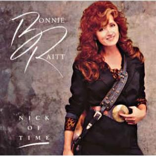 Bonnie Raitt – Nick of Time