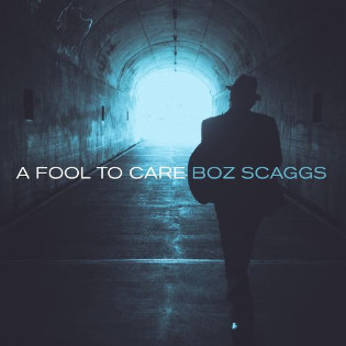 boz-scaggs-a-fool-to-care.jpg