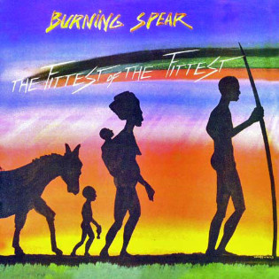 burning-spear-the-fittest-of-the-fittest.jpg