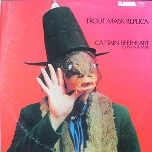 Captain Beefheart and his Magic Band – Trout Mask Replica