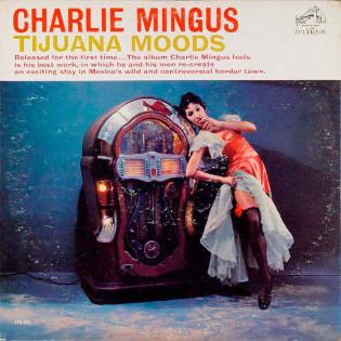 charles-mingus-tijuana-moods.jpg