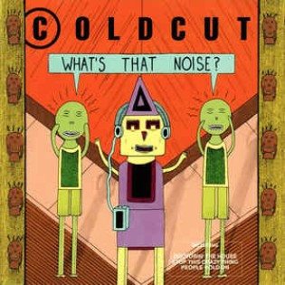 Coldcut – What's That Noise
