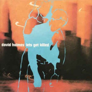 David Holmes – Let's Get Killed