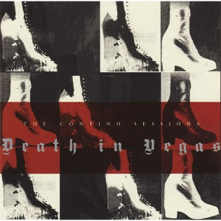 Death In Vegas – The Contino Sessions
