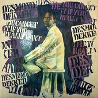 desmond-dekker-you-can-get-it-if-you-really-want.jpg