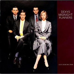 Dexys Midnight Runners – Don't Stand Me Down