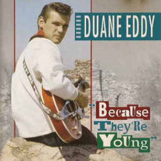 duane-eddy-because-theyre-young.jpg