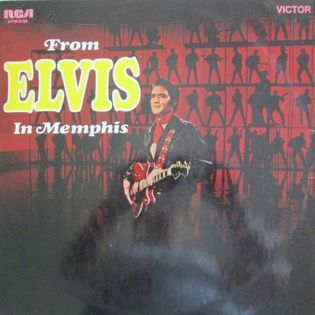 Elvis Presley – From Elvis In Memphis