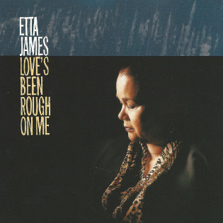 etta-james-loves-been-rough-on-me.jpg