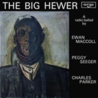 ewan-maccoll-the-big-hewer-a-radio-ballad.jpg