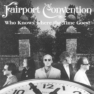 fairport-convention-who-knows-where-the-time-goes.jpg