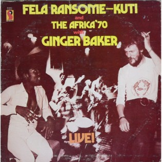 Fela Ransome-Kuti and The Africa '70 with Ginger Baker – Live!