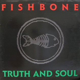 Fishbone – Truth And Soul