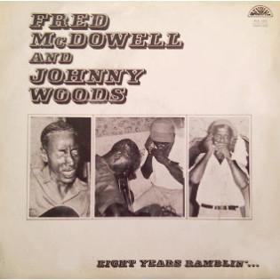 fred-mcdowell-and-johnny-woods-eight-years-ramblin.jpg