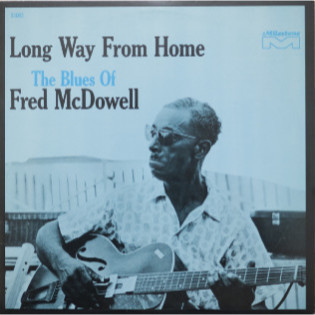 fred-mcdowell-long-way-from-home-the-blues-of-fred-mcdowell.jpg