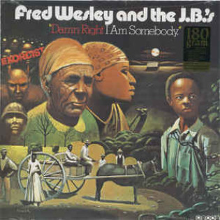 fred-wesley-and-the-jbs-damn-right-i-am-somebody.jpg