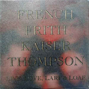 french-frith-kaiser-thompson-live-love-larf-and-loaf.jpg