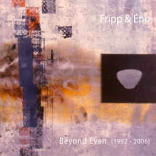 fripp-and-eno-beyond-even-1992-2006.jpg