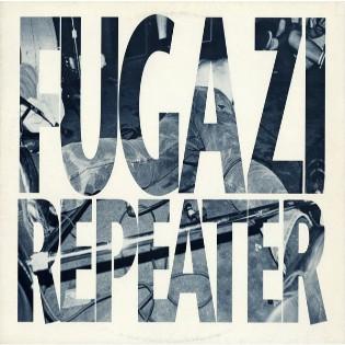 Fugazi – Repeater