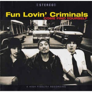 Fun Lovin' Criminals – Come Find Yourself