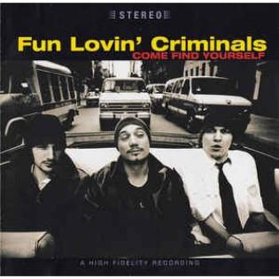 Fun Lovin' Criminals – Come Find Yourself