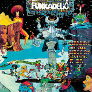funkadelic-standing-on-the-verge-of-getting-it-on.jpg