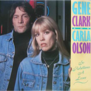 gene-clark-with-carla-olson-so-rebellious-a-lover.jpg
