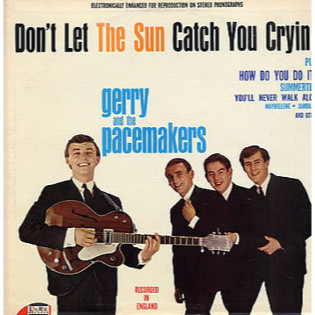 gerry-and-the-pacemakers-dont-let-the-sun-catch-you-crying.jpg