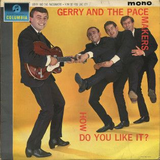 gerry-and-the-pacemakers-how-do-you-like-it.jpg
