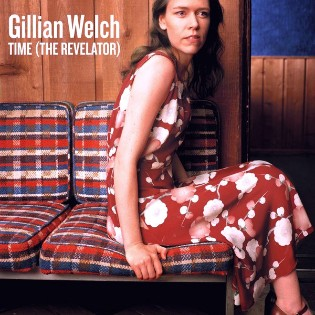 Gillian Welch – Time (The Revelator)