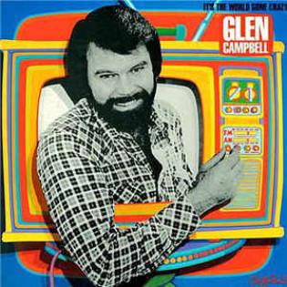 glen-campbell-its-the-world-gone-crazy.jpg