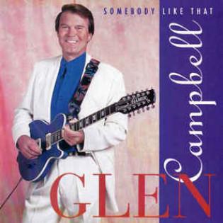 glen-campbell-somebody-like-that.jpg