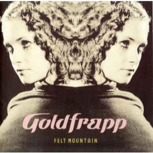 Goldfrapp – Felt Mountain